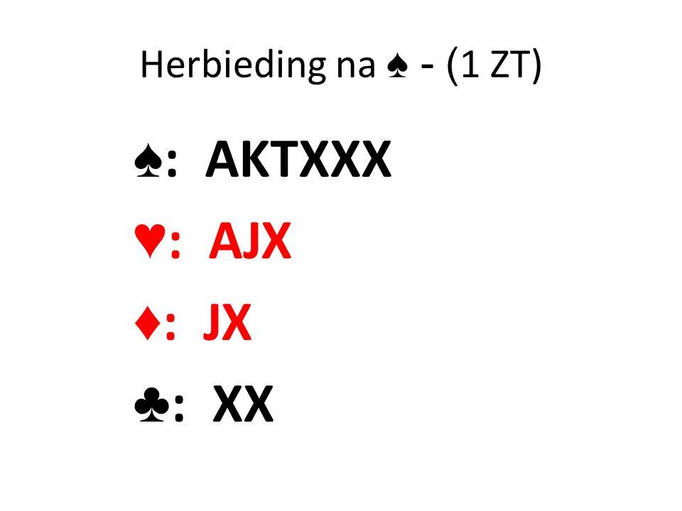 Herbieding na ♠ - (1 ZT) ♠: AKTXXX ♥: AJX ♦: JX ♣: XX