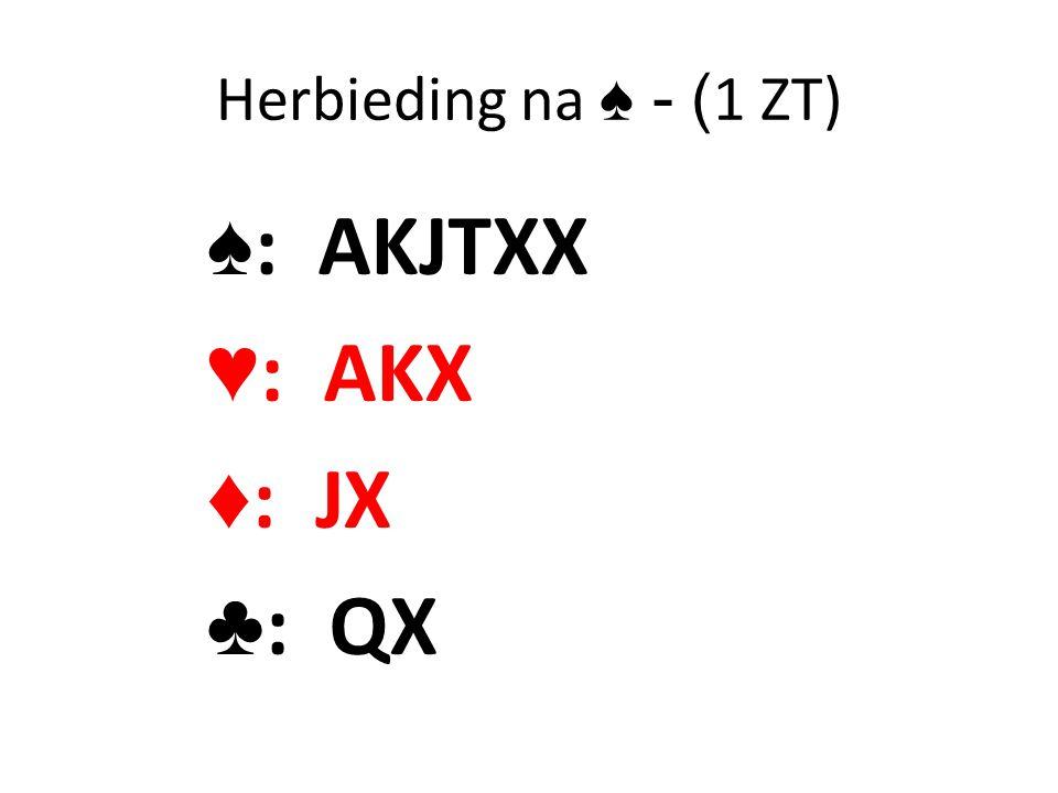 Herbieding na ♠ - (1 ZT) ♠: AKJTXX ♥: AKX ♦: JX ♣: QX