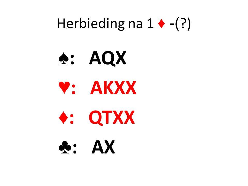 Herbieding na 1 ♦ -( ) ♠: AQX ♥: AKXX ♦: QTXX ♣: AX
