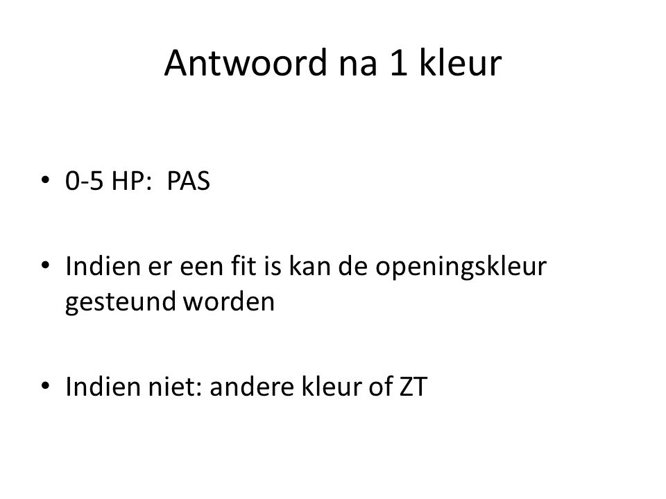 Antwoord na 1 kleur 0-5 HP: PAS