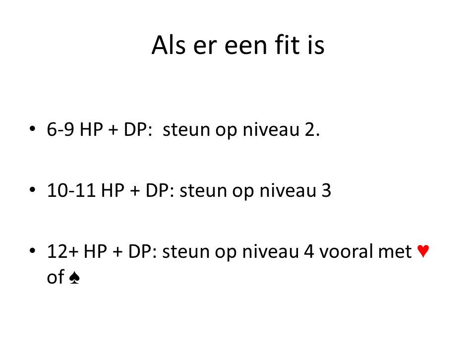 Als er een fit is 6-9 HP + DP: steun op niveau 2.