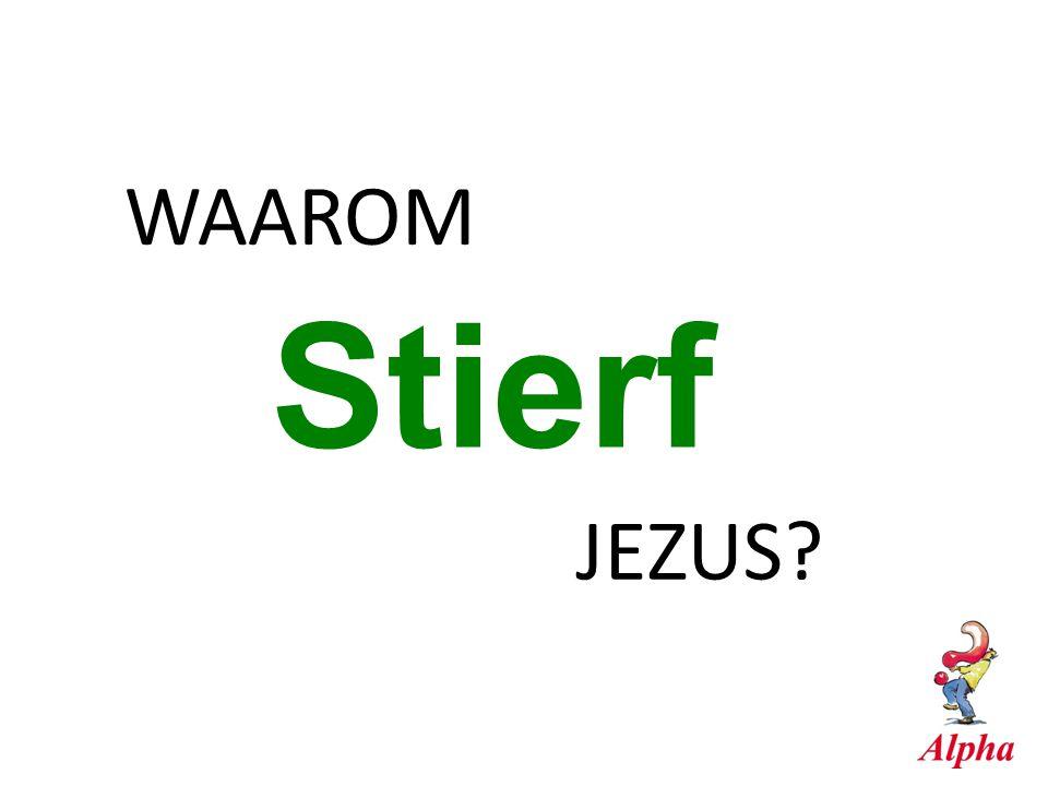 WAAROM Stierf JEZUS