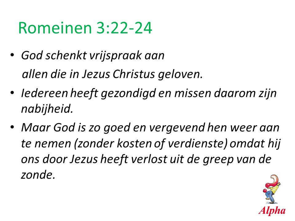 Romeinen 3:22-24 God schenkt vrijspraak aan