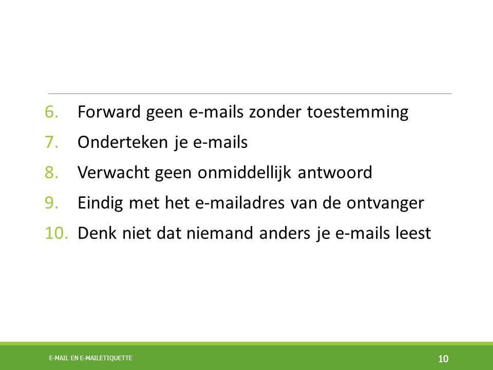Forward geen e-mails zonder toestemming Onderteken je e-mails