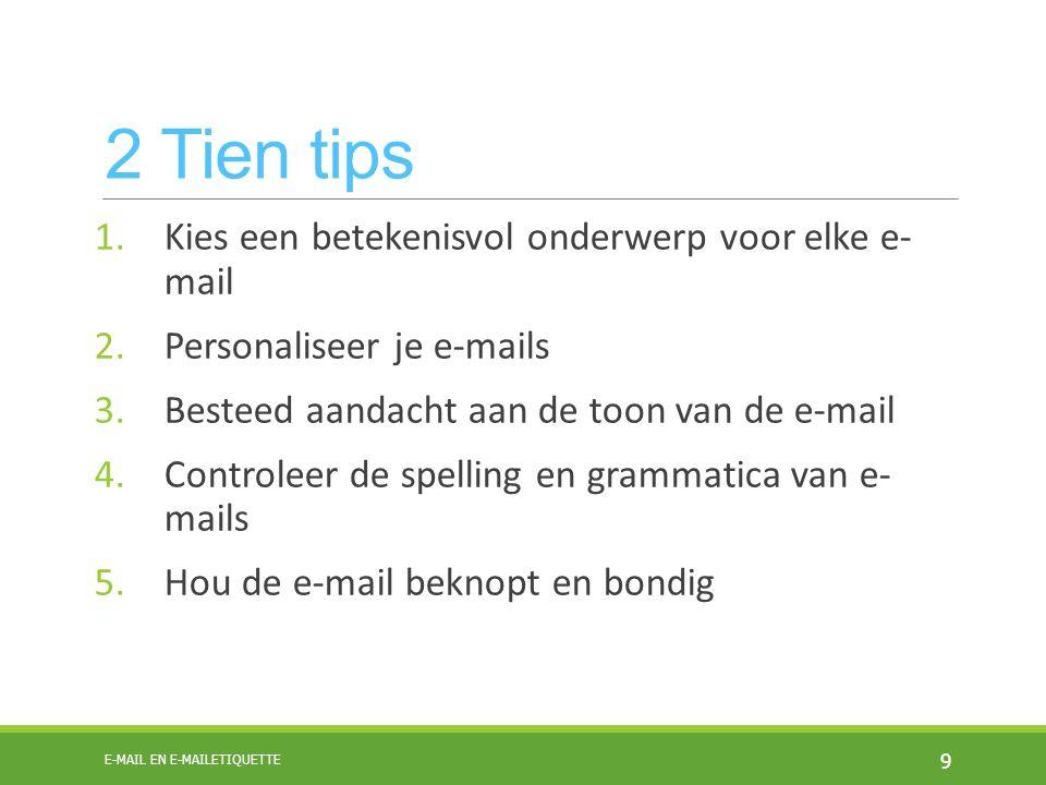 2 Tien tips Kies een betekenisvol onderwerp voor elke e- mail