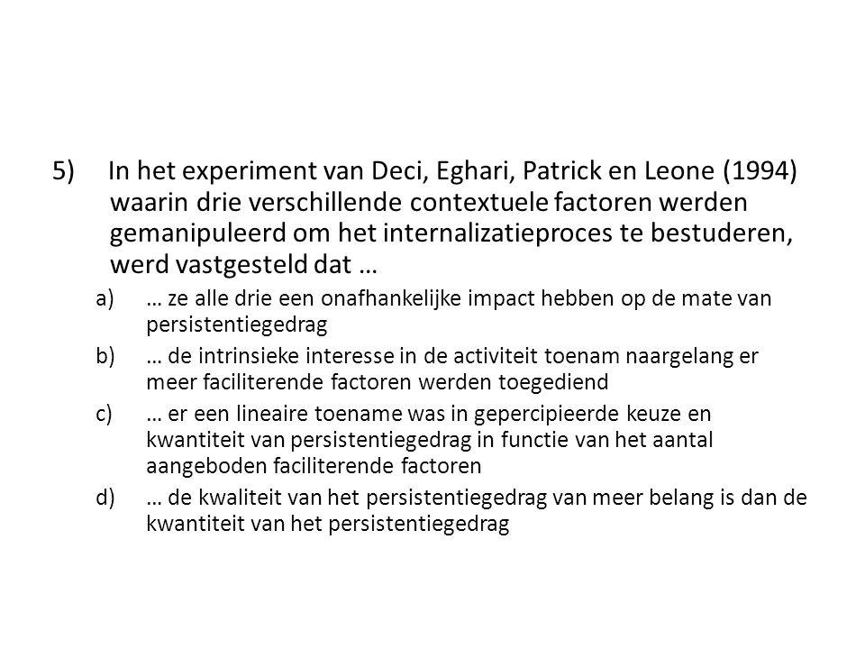 5) In het experiment van Deci, Eghari, Patrick en Leone (1994) waarin drie verschillende contextuele factoren werden gemanipuleerd om het internalizatieproces te bestuderen, werd vastgesteld dat …