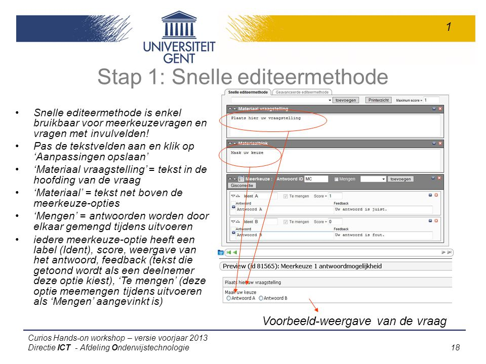 Stap 1: Snelle editeermethode