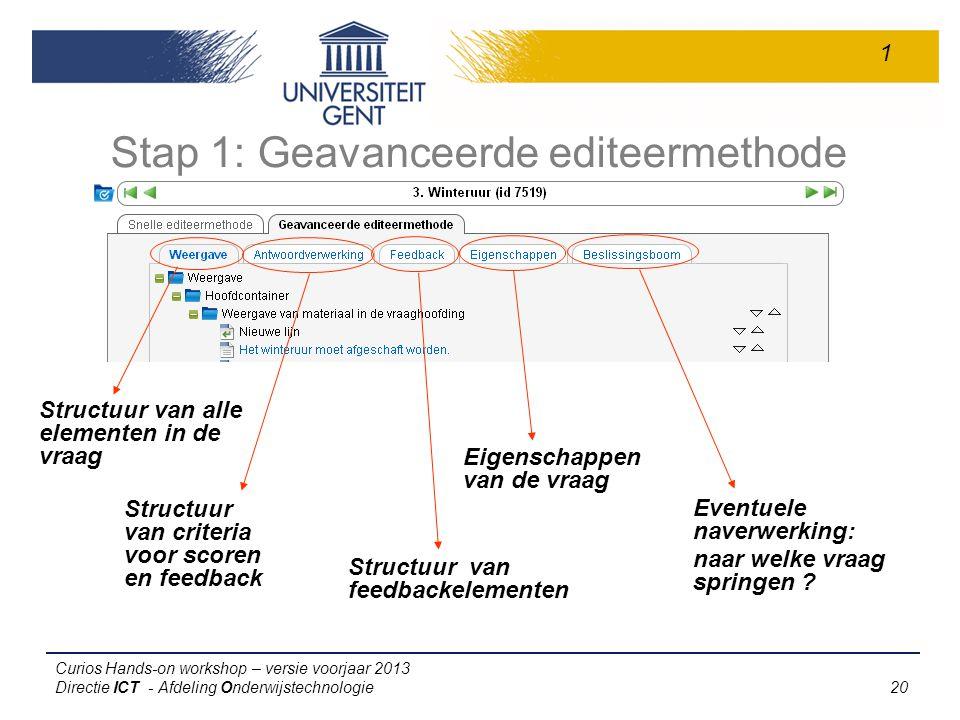 Stap 1: Geavanceerde editeermethode