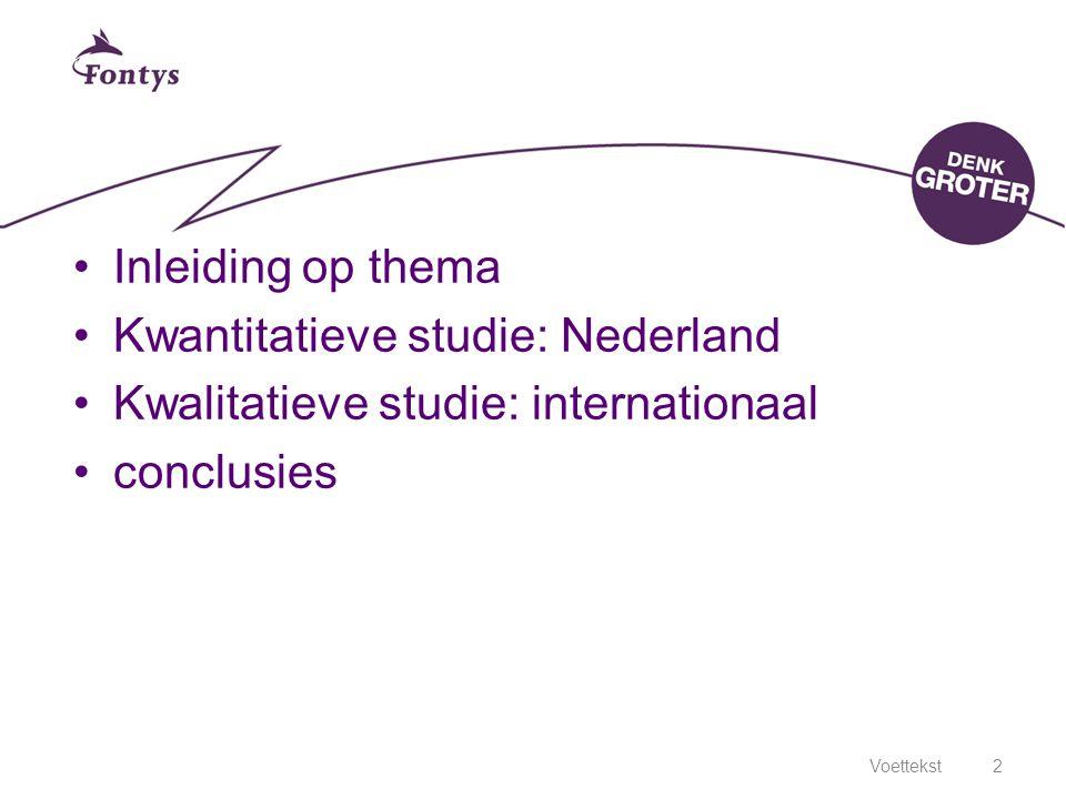 Kwantitatieve studie: Nederland Kwalitatieve studie: internationaal
