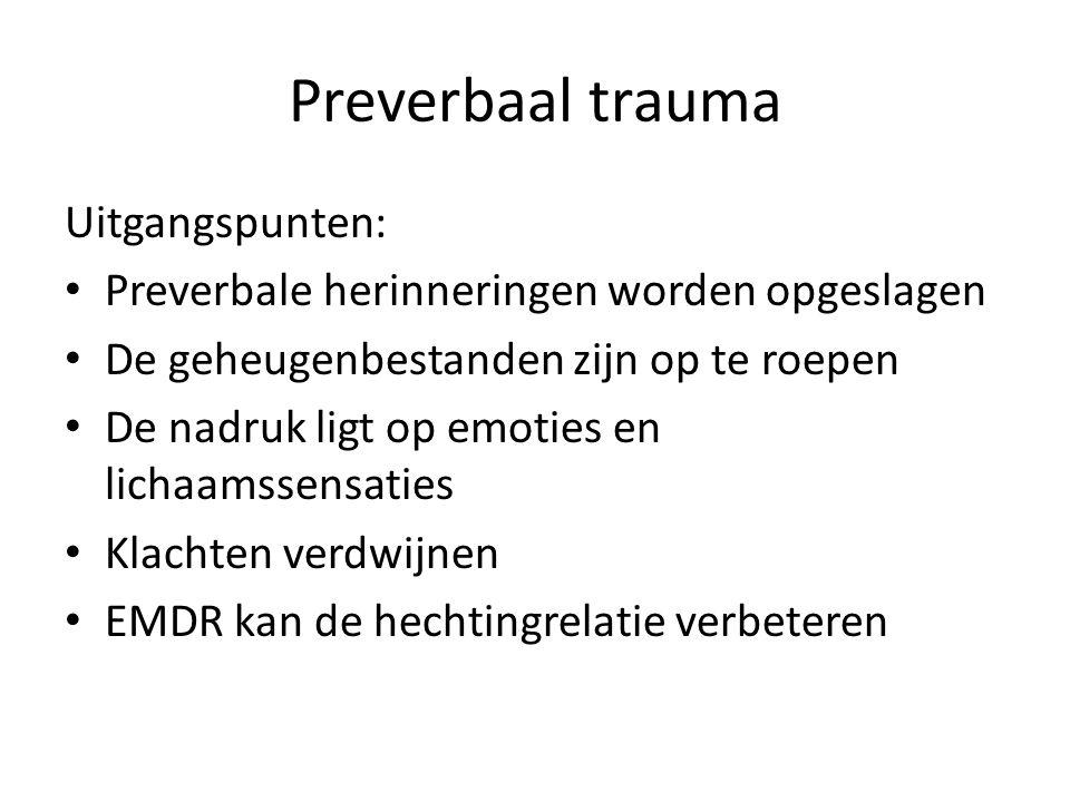 Preverbaal trauma Uitgangspunten: