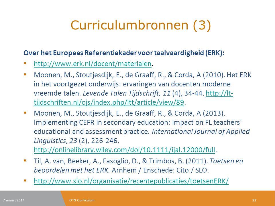 Curriculumbronnen (3) Over het Europees Referentiekader voor taalvaardigheid (ERK): http://www.erk.nl/docent/materialen.