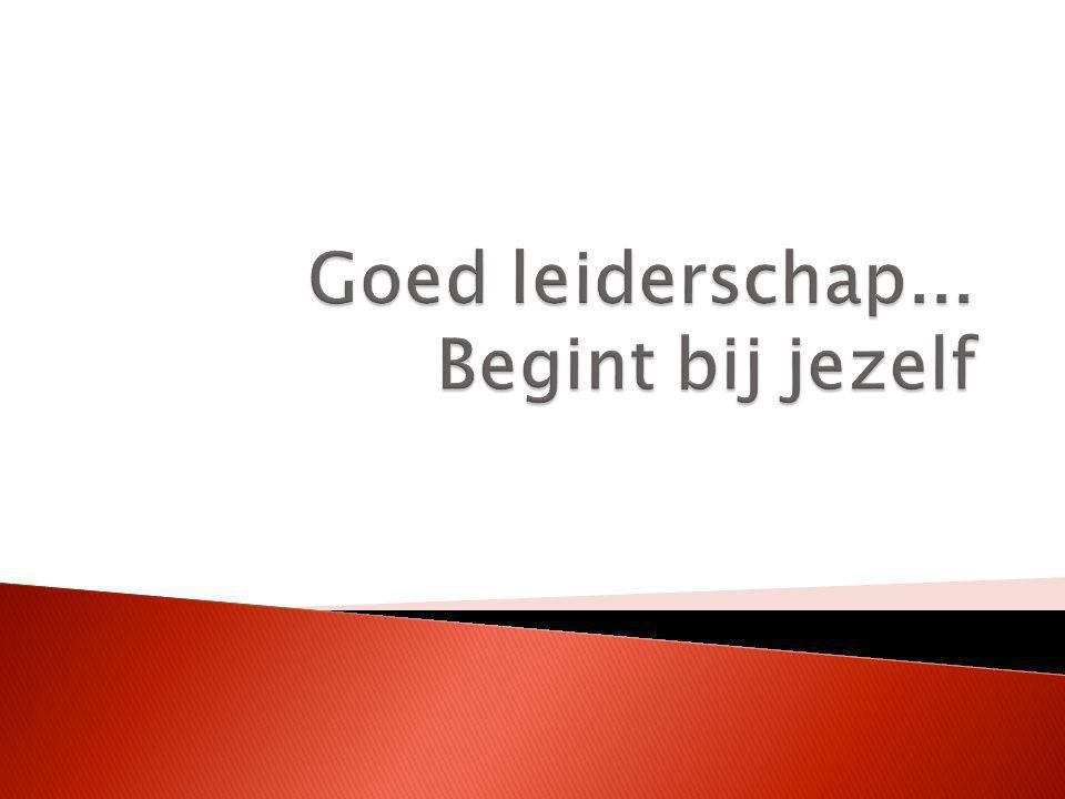 Goed leiderschap... Begint bij jezelf