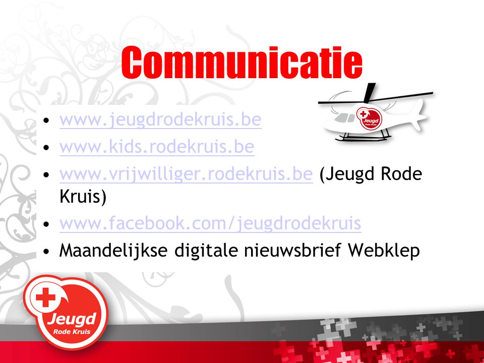 Communicatie www.jeugdrodekruis.be www.kids.rodekruis.be
