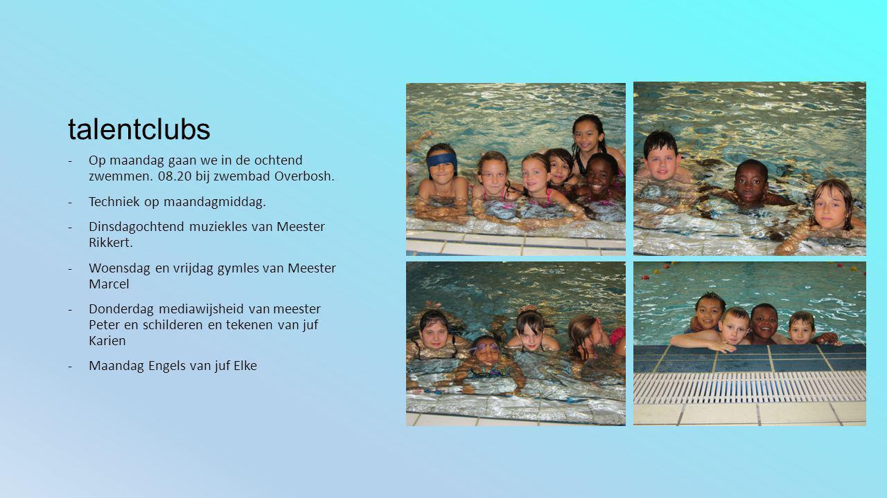 talentclubs Op maandag gaan we in de ochtend zwemmen. 08.20 bij zwembad Overbosh. Techniek op maandagmiddag.