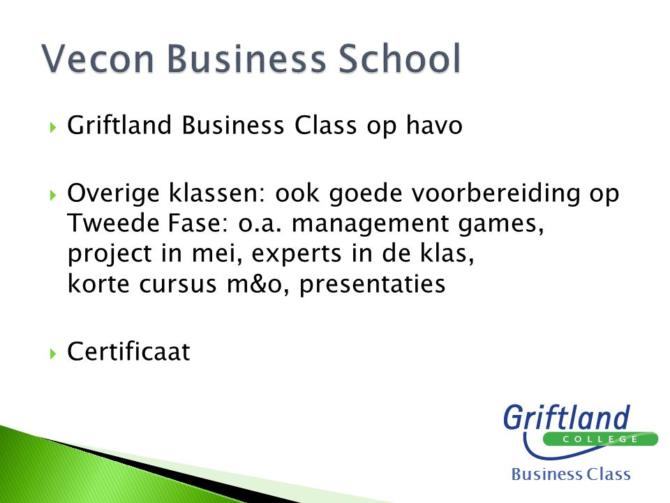 Vecon Business School Griftland Business Class op havo