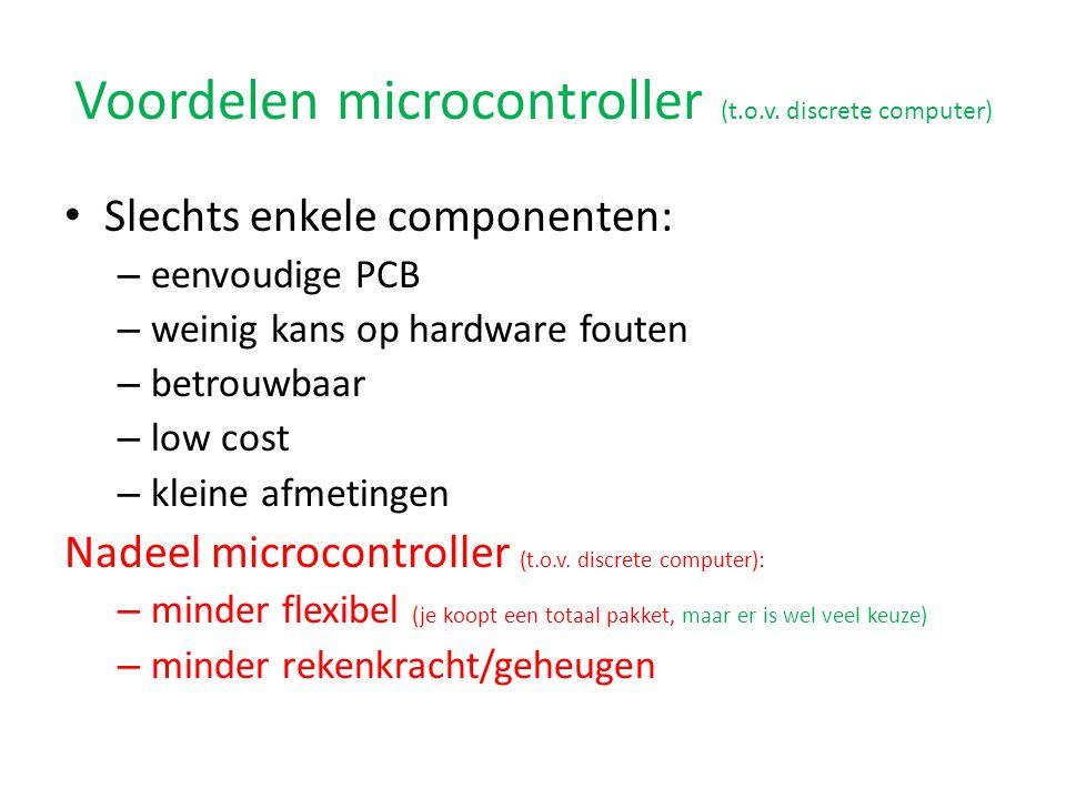 Voordelen microcontroller (t.o.v. discrete computer)
