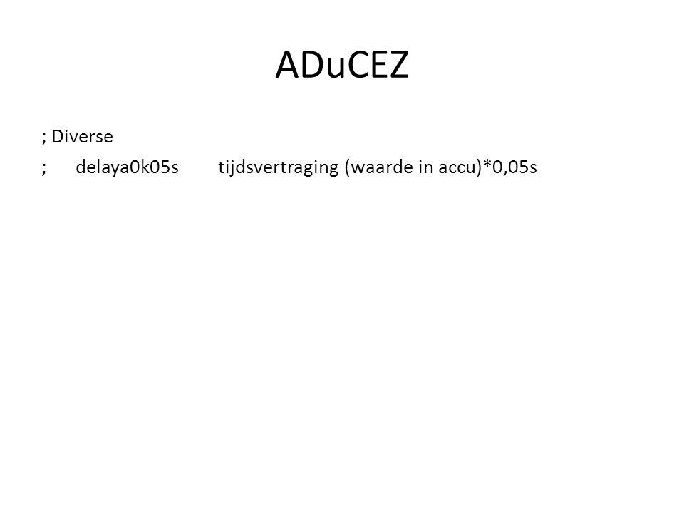 ADuCEZ ; Diverse ; delaya0k05s tijdsvertraging (waarde in accu)*0,05s