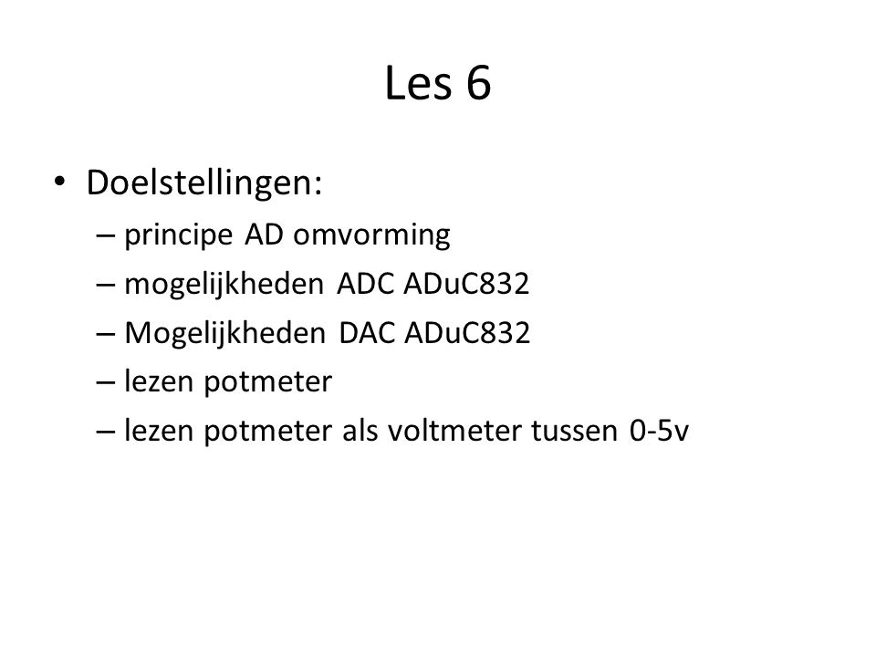 Les 6 Doelstellingen: principe AD omvorming mogelijkheden ADC ADuC832