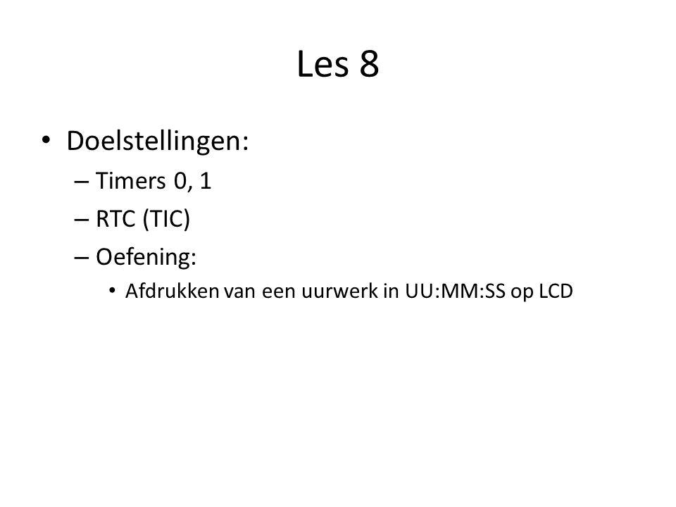 Les 8 Doelstellingen: Timers 0, 1 RTC (TIC) Oefening: