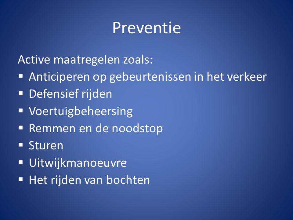 Preventie Active maatregelen zoals: