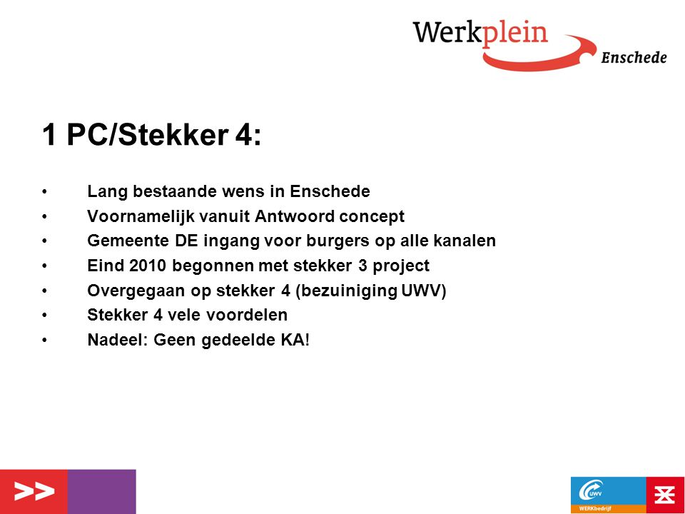 1 PC/Stekker 4: Lang bestaande wens in Enschede