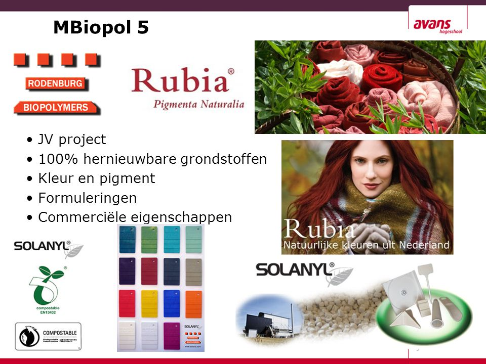 MBiopol 5 JV project 100% hernieuwbare grondstoffen Kleur en pigment