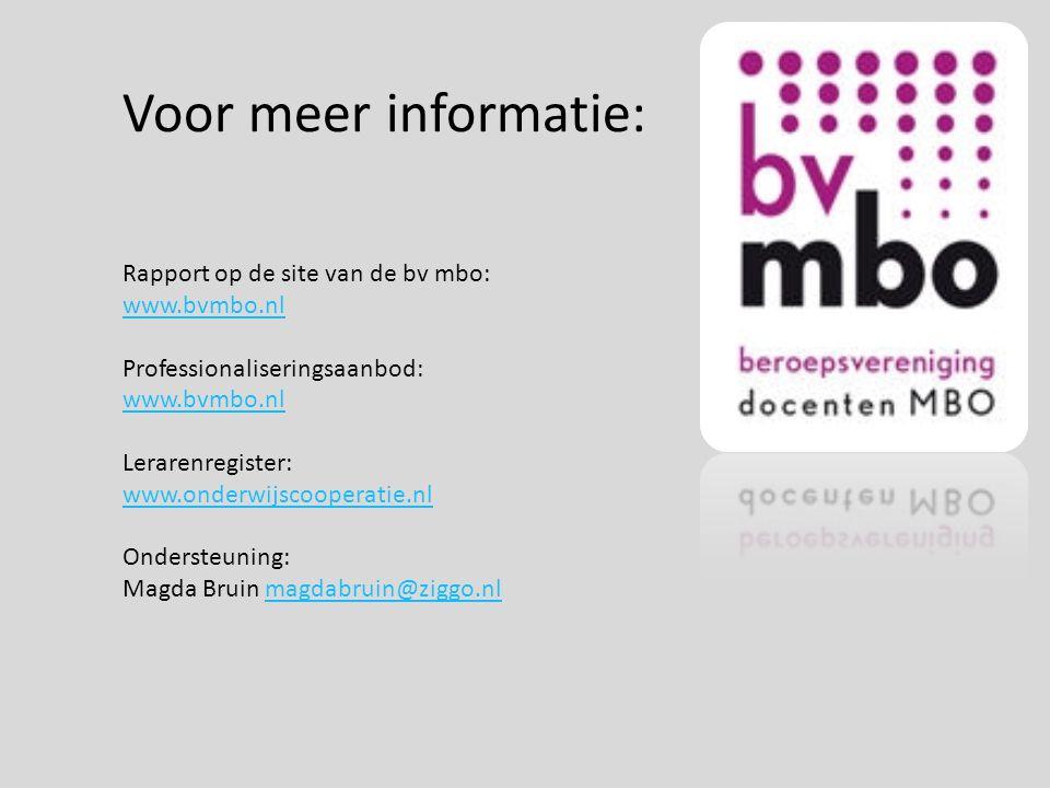 Voor meer informatie: Rapport op de site van de bv mbo: www.bvmbo.nl