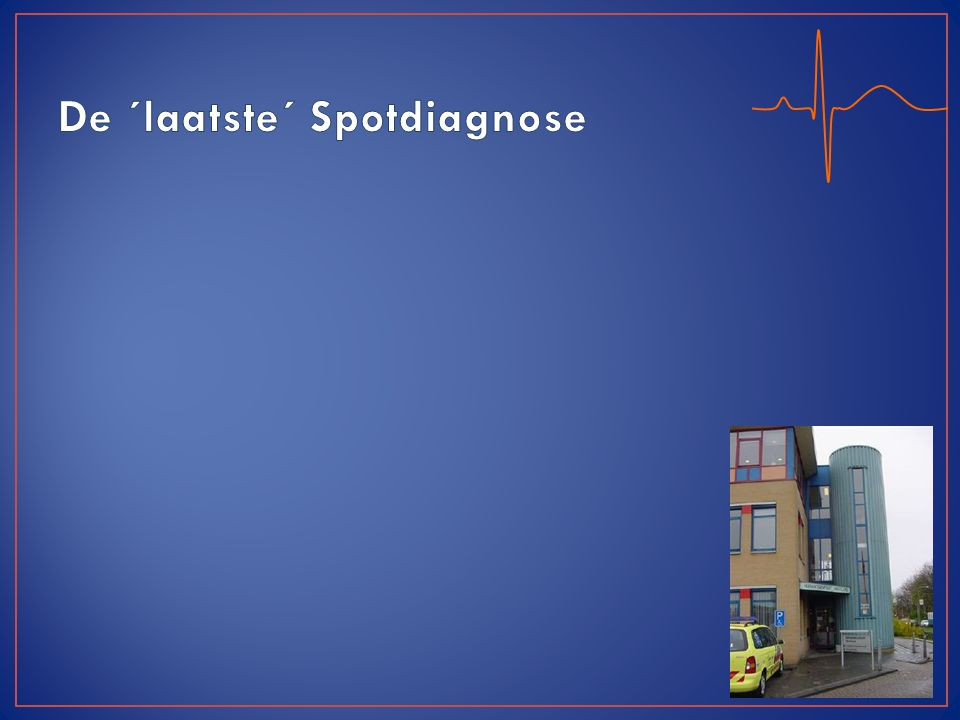 De ´laatste´ Spotdiagnose
