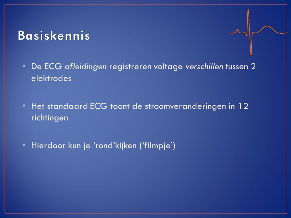 Basiskennis De ECG afleidingen registreren voltage verschillen tussen 2 elektrodes. Het standaard ECG toont de stroomveranderingen in 12 richtingen.