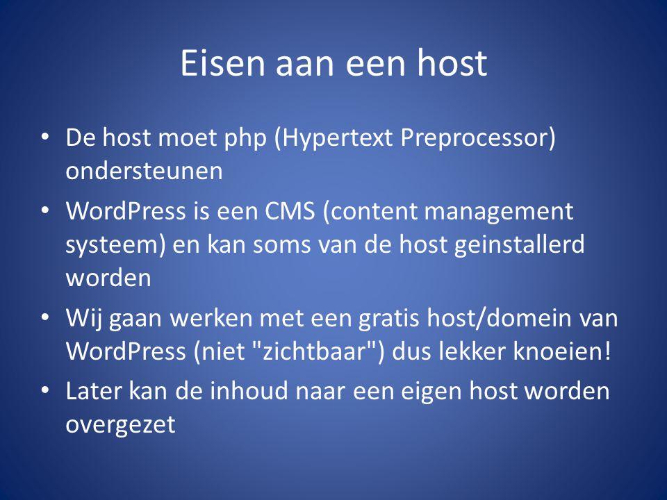 Eisen aan een host De host moet php (Hypertext Preprocessor) ondersteunen.