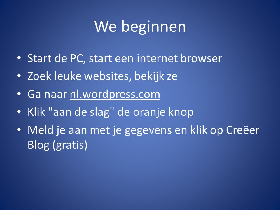 We beginnen Start de PC, start een internet browser