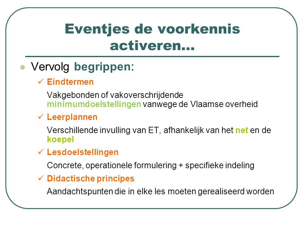 Eventjes de voorkennis activeren…