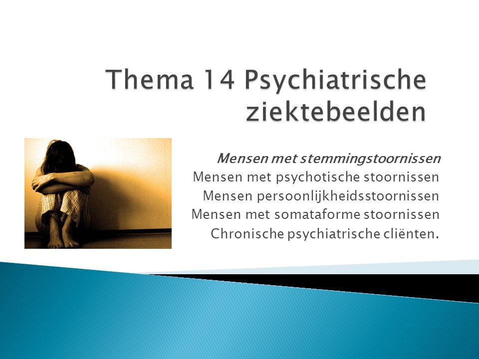 Thema 14 Psychiatrische ziektebeelden