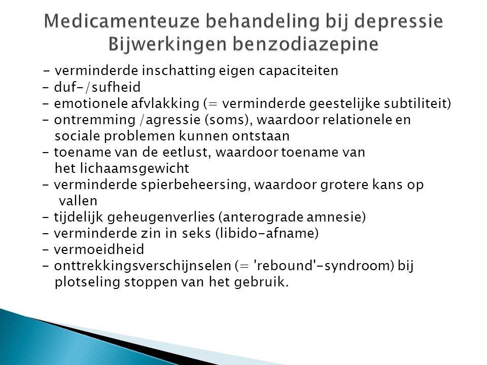 Medicamenteuze behandeling bij depressie Bijwerkingen benzodiazepine