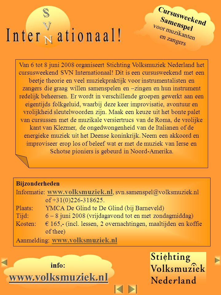 I n t e r a t i o n a a l ! www.volksmuziek.nl S V N Cursusweekend