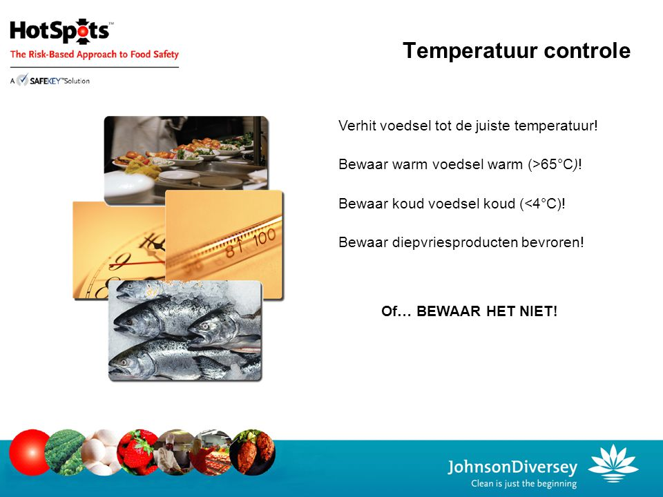 Temperatuur controle Verhit voedsel tot de juiste temperatuur!