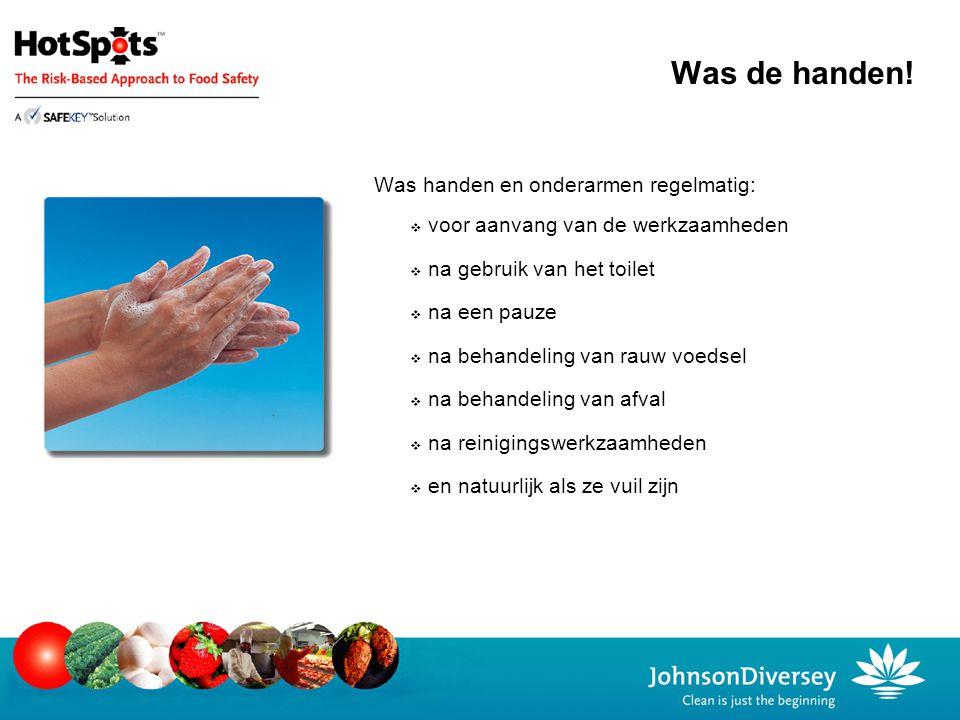 Was de handen! Was handen en onderarmen regelmatig: