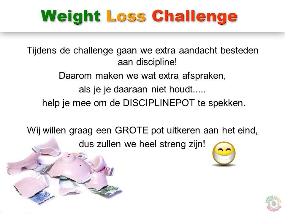Tijdens de challenge gaan we extra aandacht besteden aan discipline!