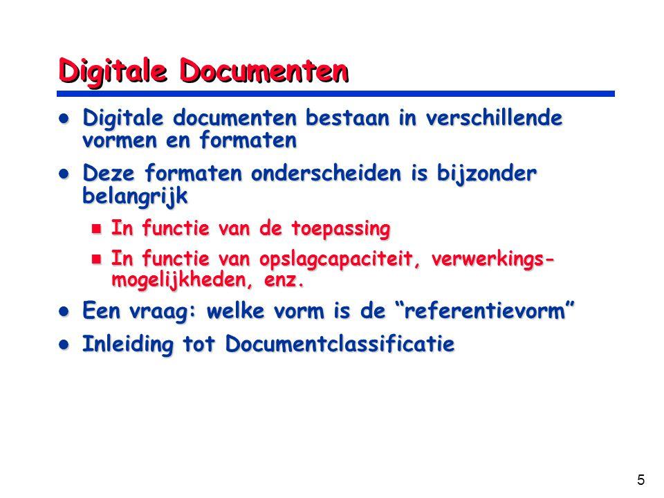 Digitale Documenten Digitale documenten bestaan in verschillende vormen en formaten. Deze formaten onderscheiden is bijzonder belangrijk.