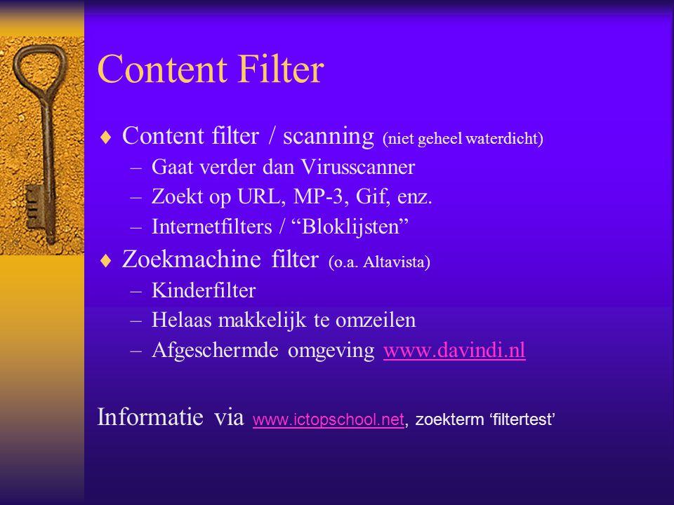 Content Filter Content filter / scanning (niet geheel waterdicht)