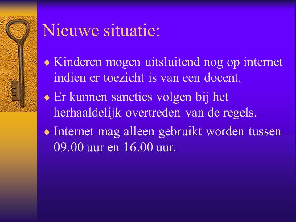 Nieuwe situatie: Kinderen mogen uitsluitend nog op internet indien er toezicht is van een docent.
