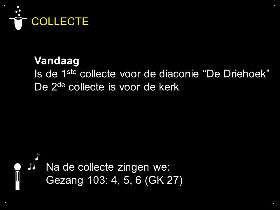 COLLECTE Vandaag Is de 1ste collecte voor de diaconie De Driehoek