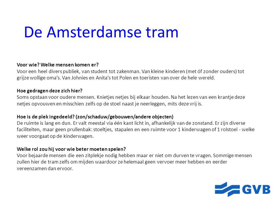 De Amsterdamse tram Voor wie Welke mensen komen er