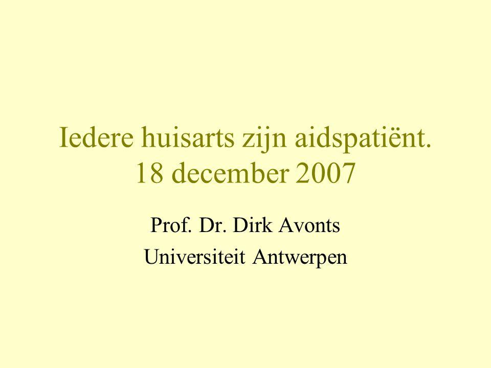Iedere huisarts zijn aidspatiënt. 18 december 2007