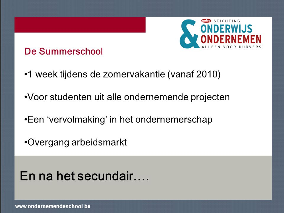En na het secundair…. De Summerschool