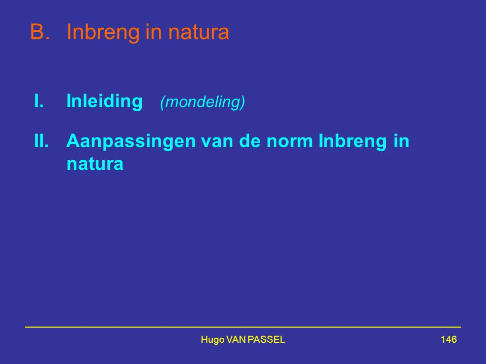 B. Inbreng in natura Inleiding (mondeling)