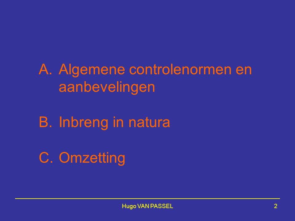 A. Algemene controlenormen en. aanbevelingen. B. Inbreng in natura. C