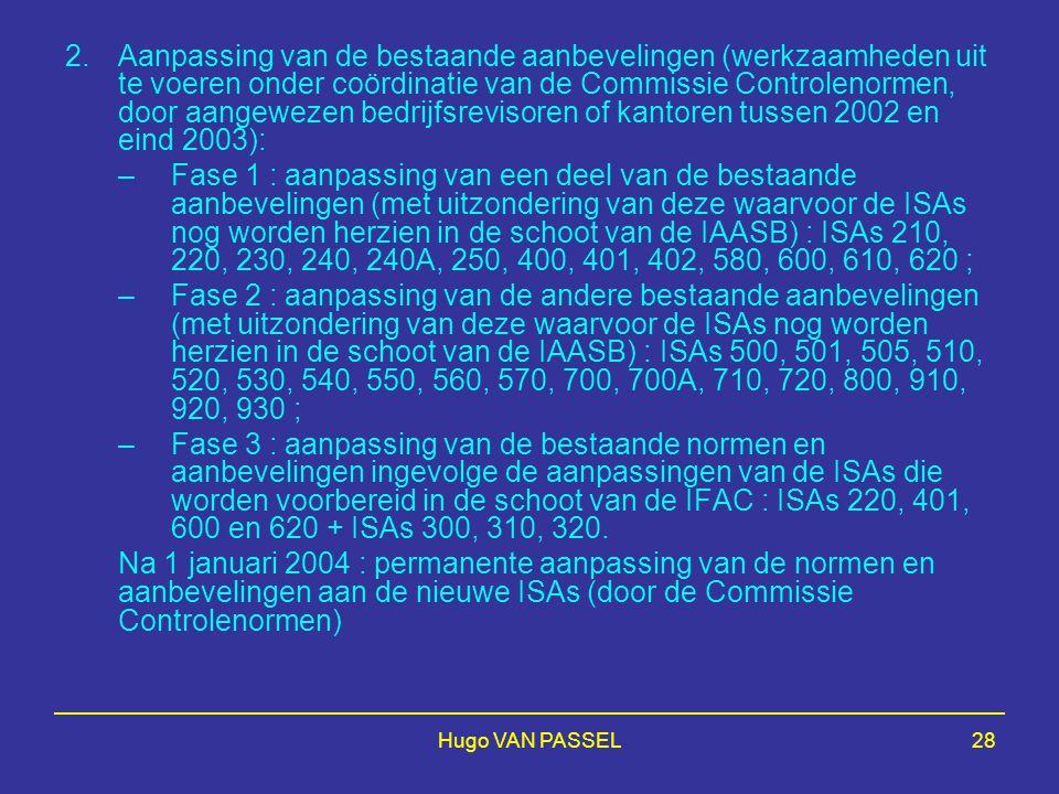 2. Aanpassing van de bestaande aanbevelingen (werkzaamheden uit te voeren onder coördinatie van de Commissie Controlenormen, door aangewezen bedrijfsrevisoren of kantoren tussen 2002 en eind 2003):