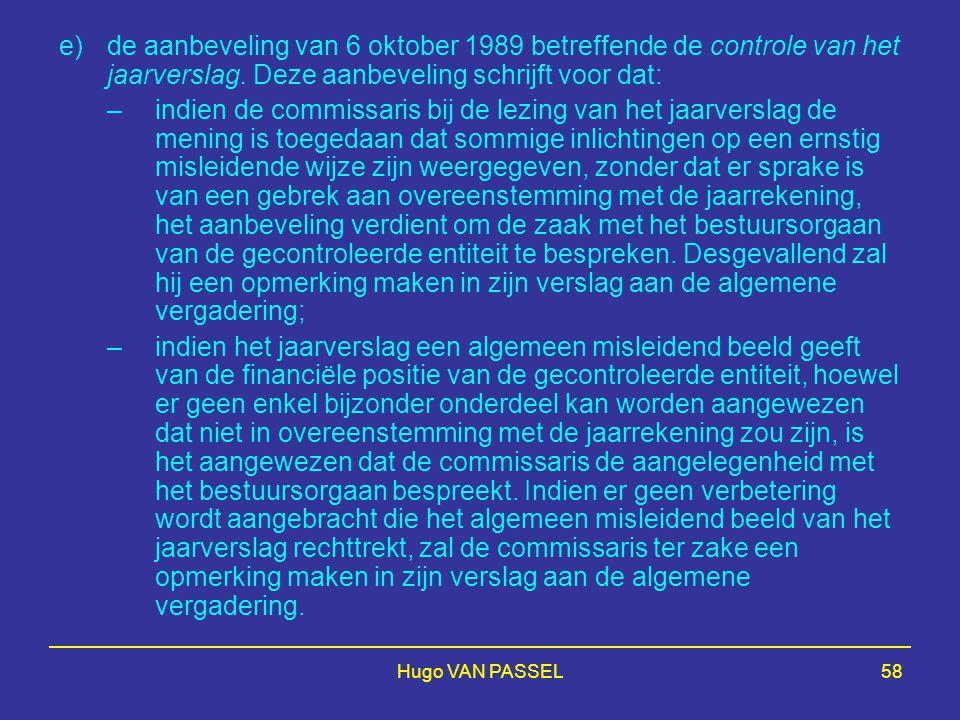 e) de aanbeveling van 6 oktober 1989 betreffende de controle van het jaarverslag. Deze aanbeveling schrijft voor dat: