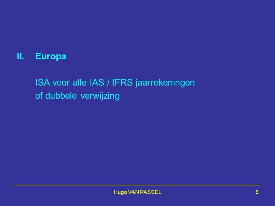 ISA voor alle IAS / IFRS jaarrekeningen of dubbele verwijzing
